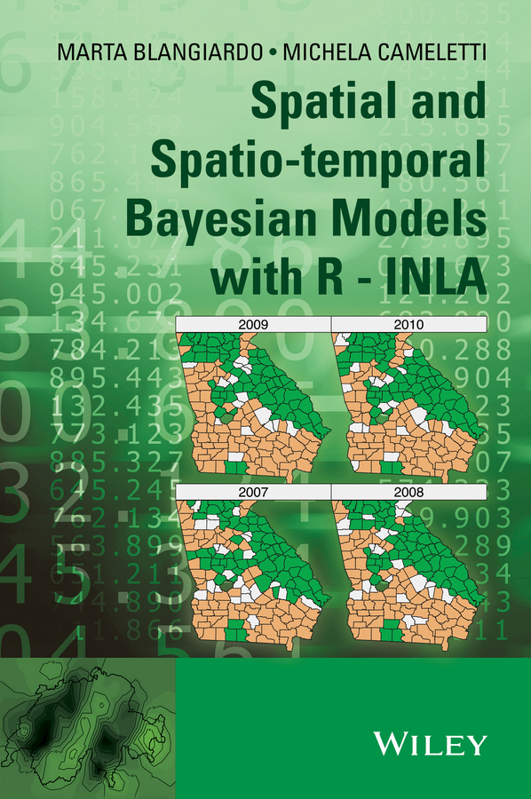 Cameletti Michela Spatial and Spatio-temporal Bayesian Models with R - INLA michael sherman spatial statistics and spatio temporal data covariance functions and directional properties isbn 9780470974407