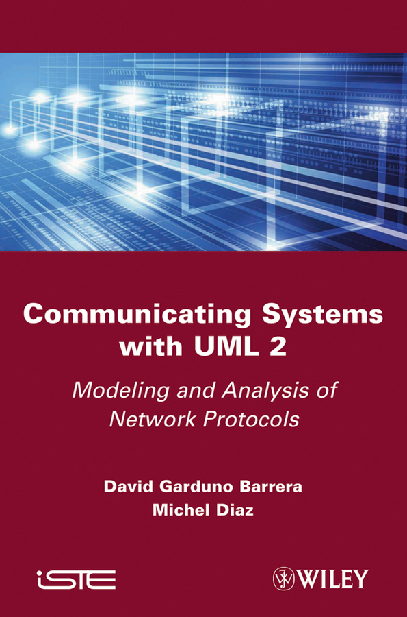 Barrera David Garduno Communicating Systems with UML 2. Modeling and Analysis of Network Protocols david hampton hedge fund modelling and analysis an object oriented approach using c