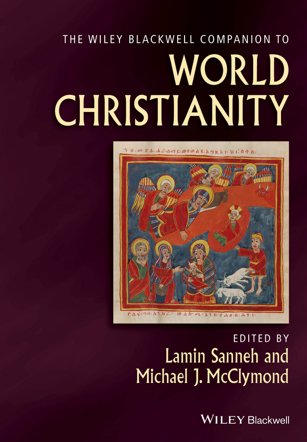 McClymond Michael The Wiley-Blackwell Companion to World Christianity douglas northrop a companion to world history
