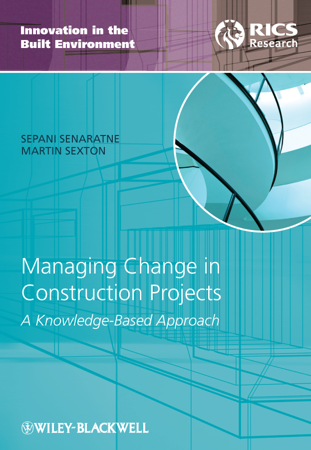 Senaratne Sepani Managing Change in Construction Projects. A Knowledge-Based Approach case studies in troubled construction projects