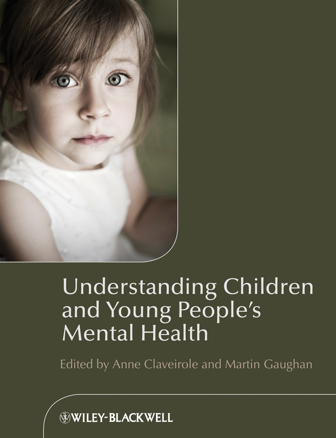 Claveirole Anne Understanding Children and Young People's Mental Health массажер gezatone m8810 массажер для ухода за кожей лица mezolight mini m8810
