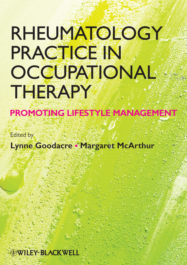 Goodacre Lynne Rheumatology Practice in Occupational Therapy. Promoting Lifestyle Management boniface gail using occupational therapy theory in practice isbn 9781444355673