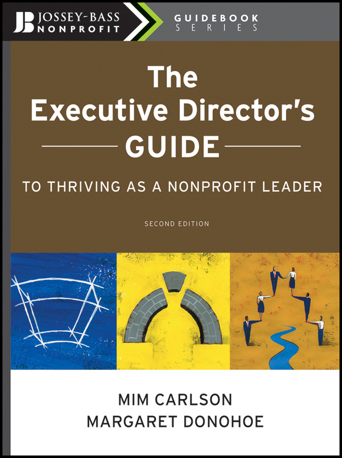 Carlson Mim The Executive Director's Guide to Thriving as a Nonprofit Leader ISBN: 9780470603901 gary cokins activity based cost management an executive s guide