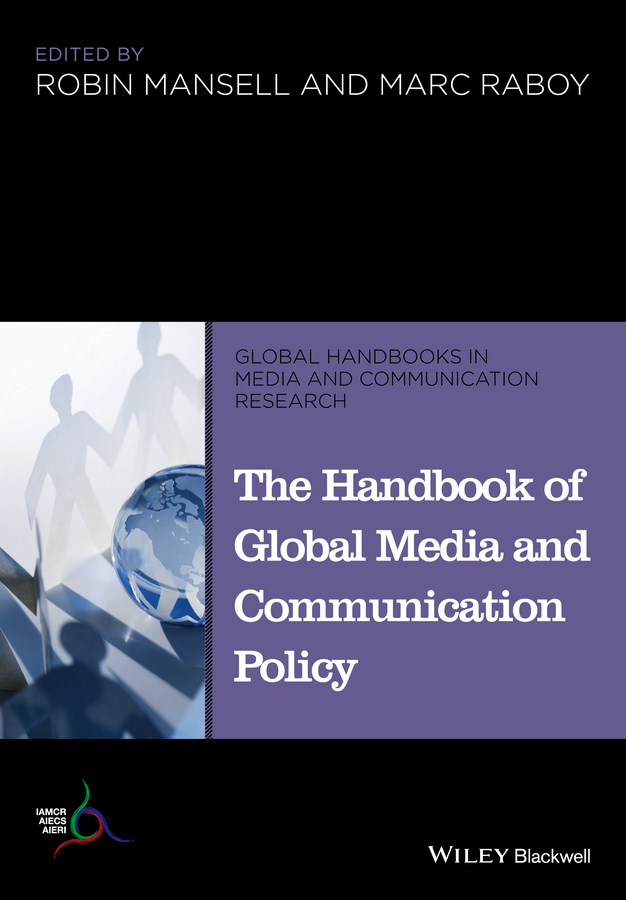 Raboy Marc The Handbook of Global Media and Communication Policy jeremy moskowitz group policy fundamentals security and the managed desktop