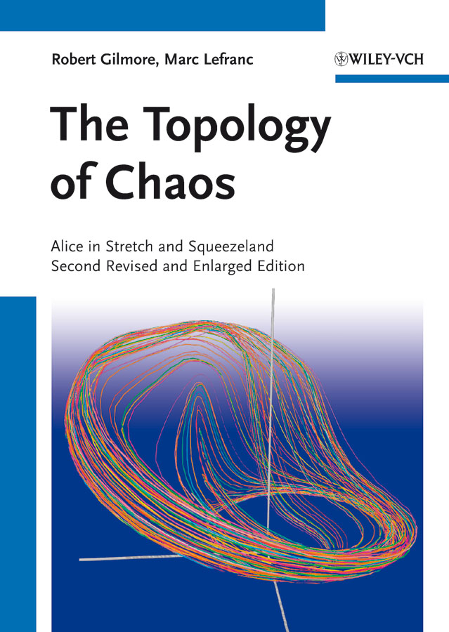 Gilmore Robert The Topology of Chaos. Alice in Stretch and Squeezeland