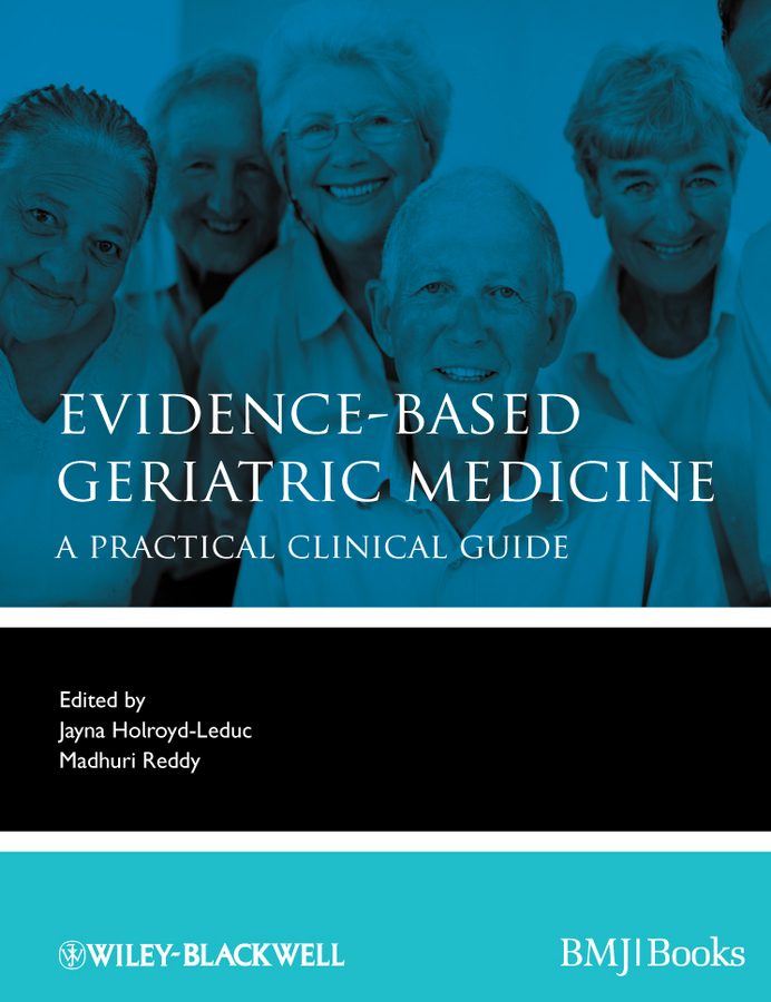 Holroyd-Leduc Jayna Evidence-Based Geriatric Medicine. A Practical Clinical Guide ISBN: 9781118281789 the johns hopkins hospital 1998 1999 guide to medical care of patients with hiv infection