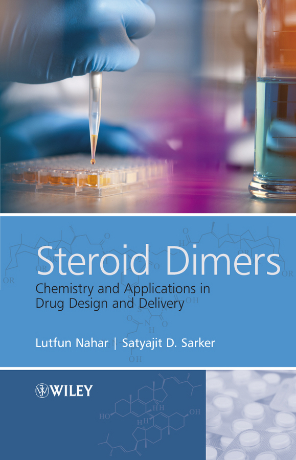 Nahar Chowdhury Lutfun Steroid Dimers. Chemistry and Applications in Drug Design and Delivery theilheimer synthetic methods of organic chemistry yearbook 1974