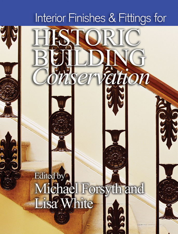Forsyth Michael Interior Finishes and Fittings for Historic Building Conservation conservation of avian communities of oak forests of himalaya india
