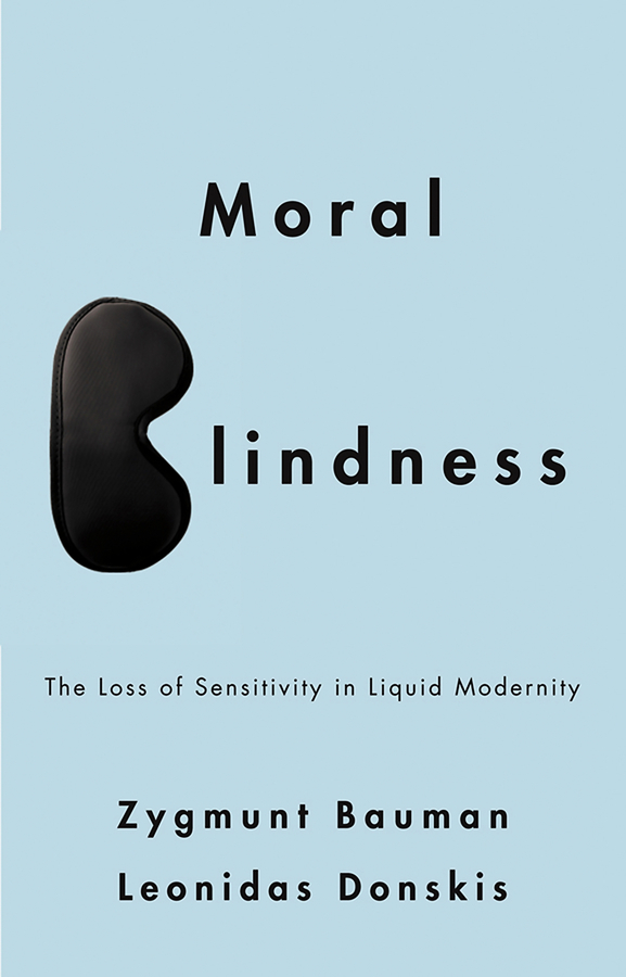 Bauman Zygmunt Moral Blindness. The Loss of Sensitivity in Liquid Modernity material compensation of moral damage