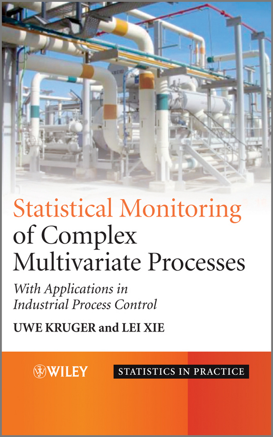 Advances in Statistical Monitoring of Complex Multivariate Processes. With Applications in Industrial Process Control