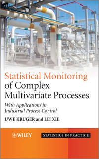 Xie Lei - Advances in Statistical Monitoring of Complex Multivariate Processes. With Applications in Industrial Process Control