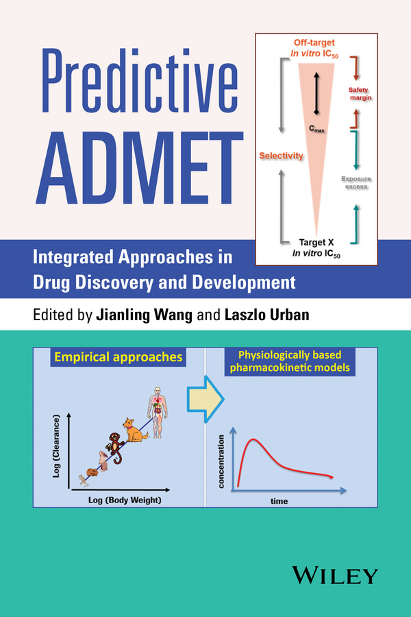Urban Laszlo Predictive ADMET. Integrated Approaches in Drug Discovery and Development litwin virginia flow cytometry in drug discovery and development isbn 9780470910078