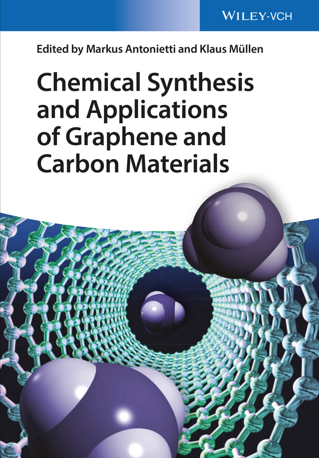 Antonietti Markus Chemical Synthesis and Applications of Graphene and Carbon Materials