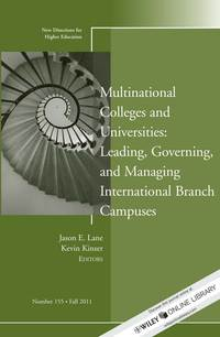 Kinser Kevin - Multinational Colleges and Universities: Leading, Governing, and Managing International Branch Campuses. New Directions for Higher Education, Number 155