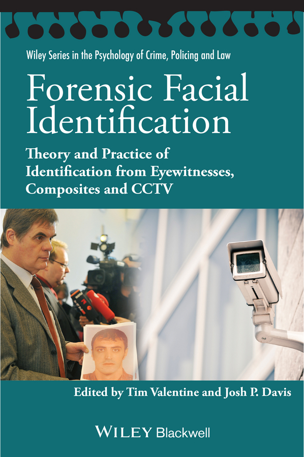 цены Valentine Tim Forensic Facial Identification. Theory and Practice of Identification from Eyewitnesses, Composites and CCTV