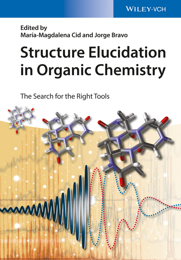 Cid Maria-Magdalena Structure Elucidation in Organic Chemistry. The Search for the Right Tools