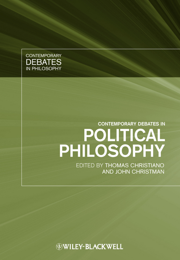 Christman John Contemporary Debates in Political Philosophy ISBN: 9781444310382 open to debate
