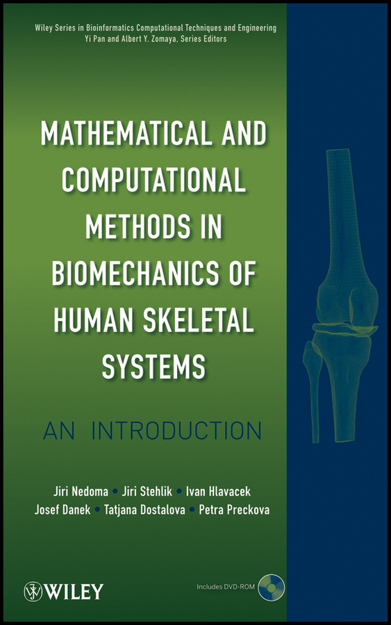Stehlik Jiri Mathematical and Computational Methods and Algorithms in Biomechanics. Human Skeletal Systems ISBN: 9781118006429 ash ash 43148 43148