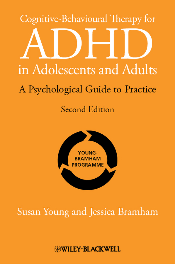 Young Susan Cognitive-Behavioural Therapy for ADHD in Adolescents and Adults. A Psychological Guide to Practice adhd advantage the