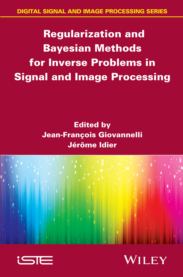Фото - Idier Jérôme Regularization and Bayesian Methods for Inverse Problems in Signal and Image Processing deep vein thrombosis of lower limb treatment modalities