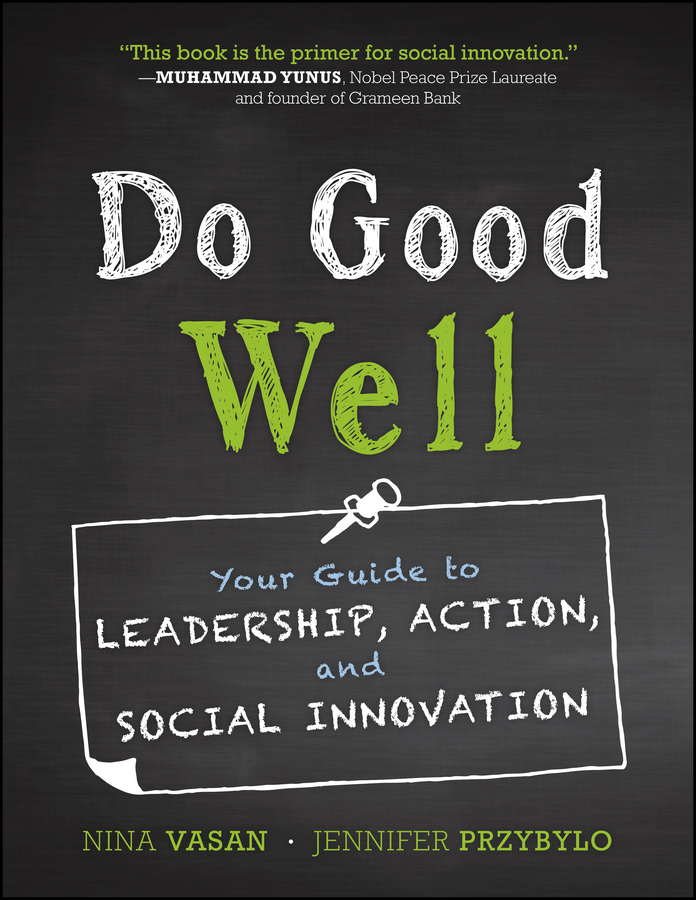 Przybylo Jennifer Do Good Well. Your Guide to Leadership, Action, and Social Innovation knowledge and innovation dilemmas