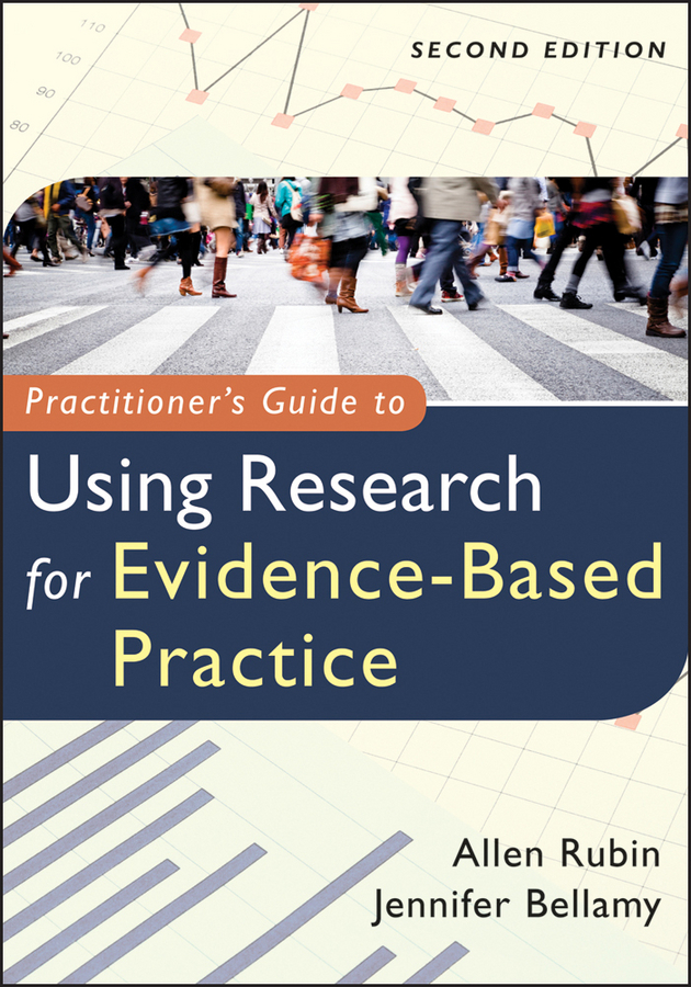 Bellamy Jennifer Practitioner's Guide to Using Research for Evidence-Based Practice ISBN: 9781118225325 industrial and organizational psychology research and practice