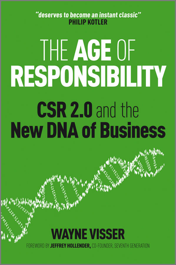 Hollender Jeffrey The Age of Responsibility. CSR 2.0 and the New DNA of Business csr in tourism industry a case study of kasane chobe botswana