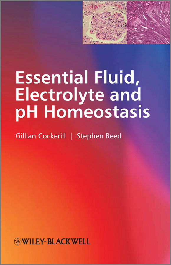 Cockerill Gillian Essential Fluid, Electrolyte and pH Homeostasis ISBN: 9781119971894 tarek ahmed working guide to reservoir rock properties and fluid flow