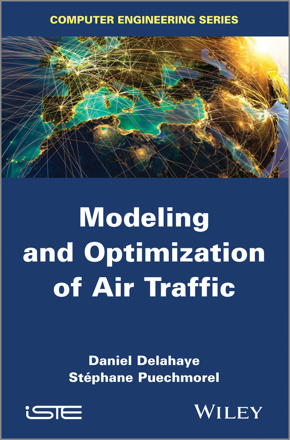 Puechmorel Stéphane Modeling and Optimization of Air Traffic chagrin d ecole