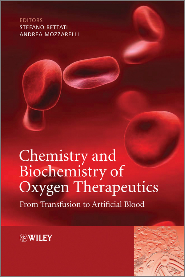 Mozzarelli Andrea Chemistry and Biochemistry of Oxygen Therapeutics. From Transfusion to Artificial Blood blood sweat and tears live in halifax