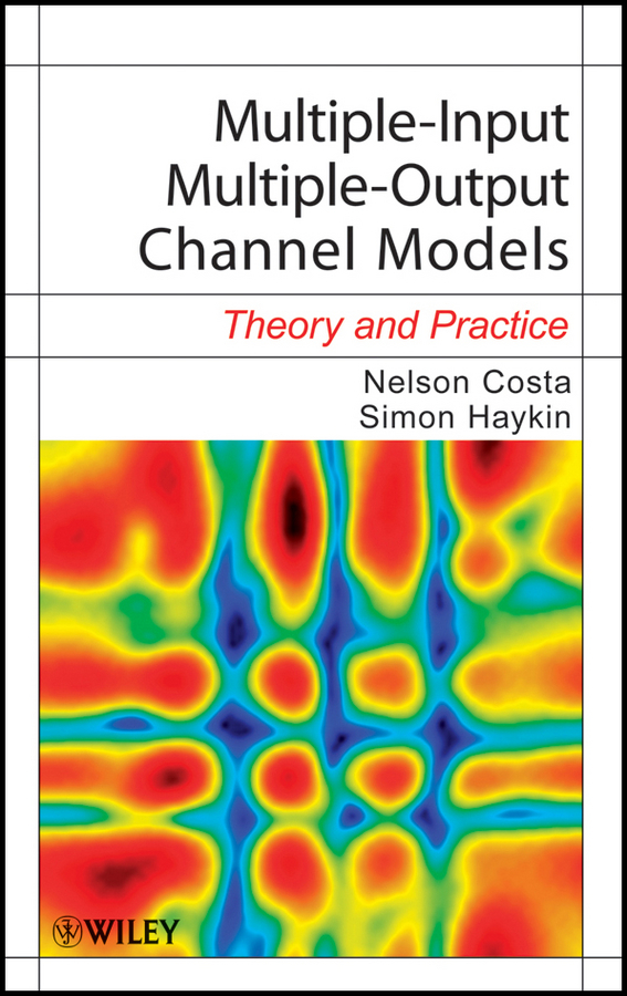 Costa Nelson Multiple-Input Multiple-Output Channel Models. Theory and Practice design and development of fuzzy controllers for mimo systems