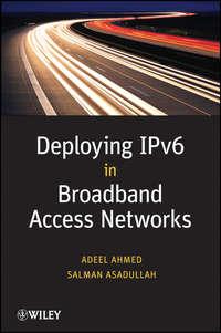Asadullah Salman - Deploying IPv6 in Broadband Access Networks