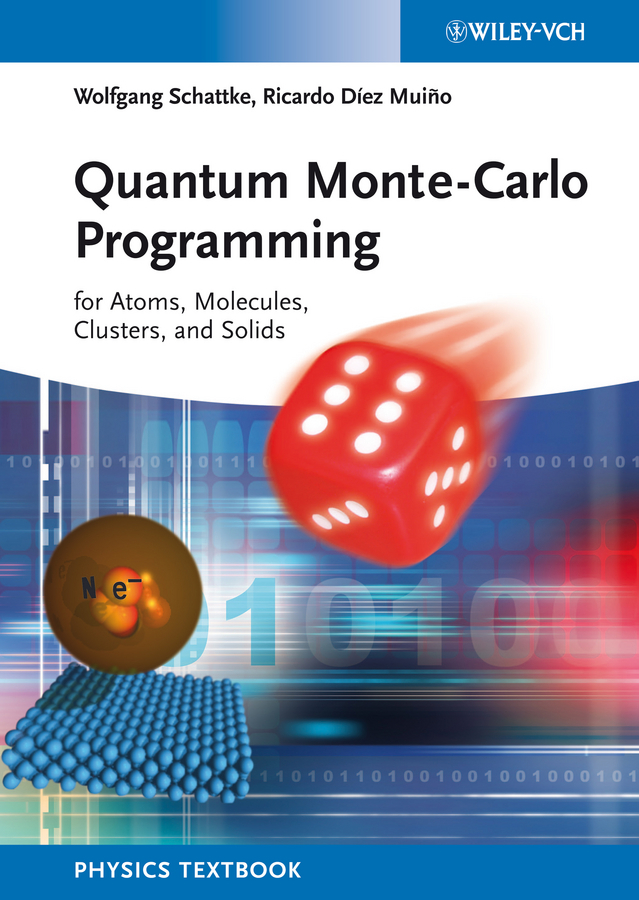 Schattke Wolfgang Quantum Monte-Carlo Programming. For Atoms, Molecules, Clusters, and Solids