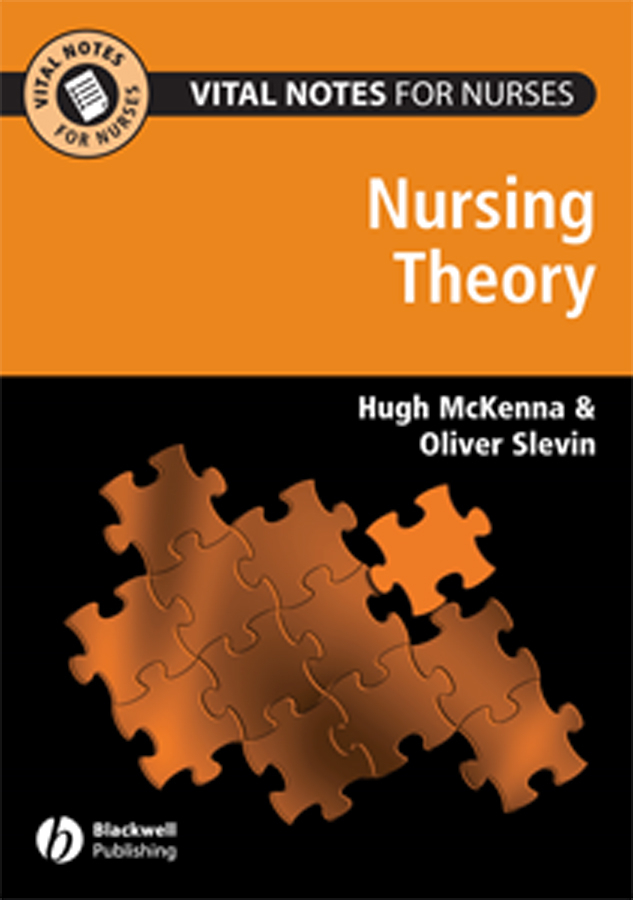 Slevin Oliver Vital Notes for Nurses. Nursing Models, Theories and Practice theories of child psychology in clinical dental practice