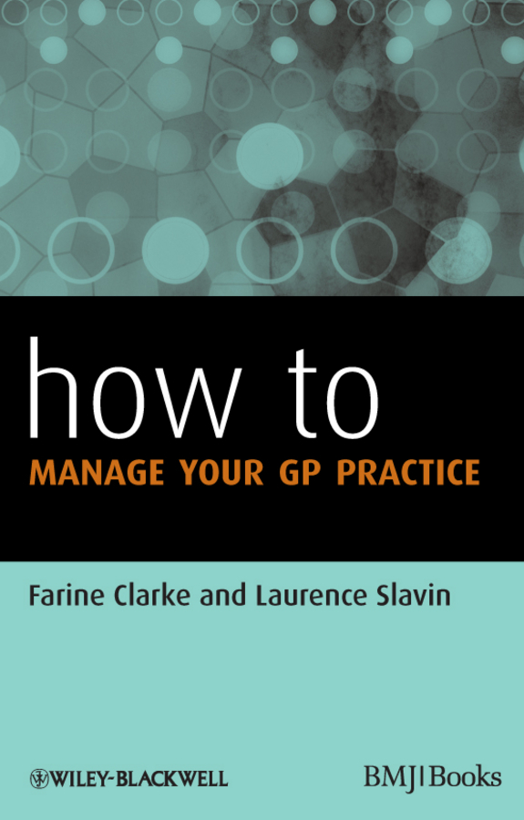 Slavin Laurence How to Manage Your GP Practice what is information management