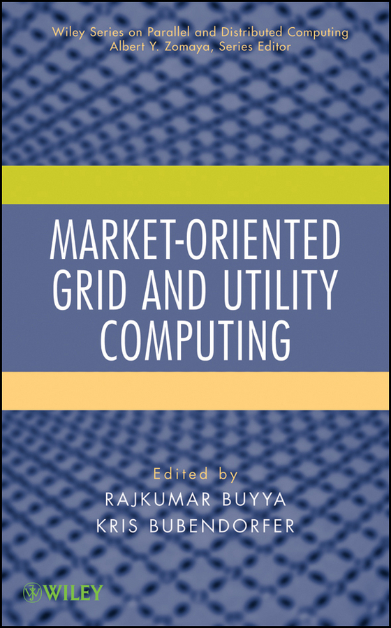 Bubendorfer Kris Market-Oriented Grid and Utility Computing corporate information strategy and management text and cases