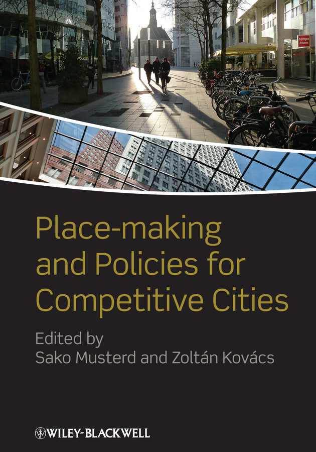 Musterd Sako Place-making and Policies for Competitive Cities футболка cities skylines written cities charcoal серая s