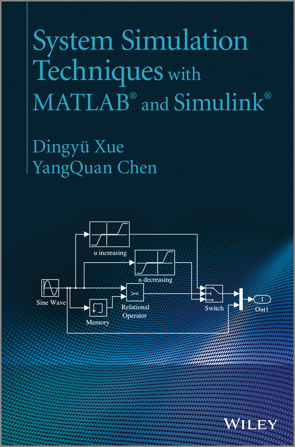 Chen YangQuan System Simulation Techniques with MATLAB and Simulink