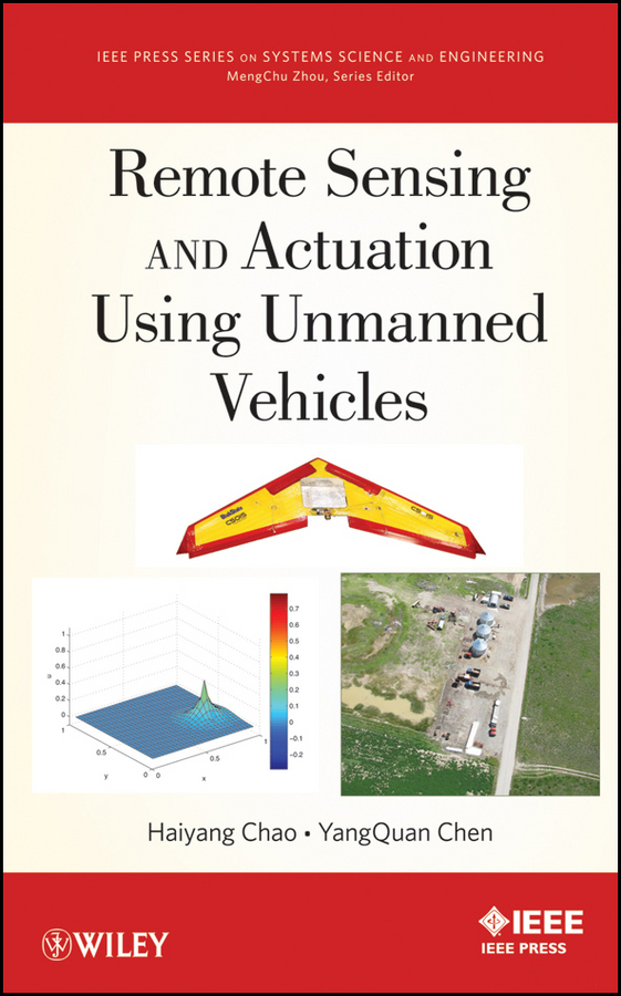 Chen YangQuan Remote Sensing and Actuation Using Unmanned Vehicles piégay hervé fluvial remote sensing for science and management