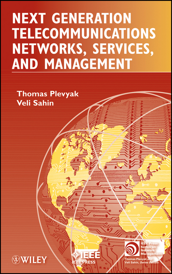 Plevyak Thomas Next Generation Telecommunications Networks, Services, and Management ISBN: 9780470594018 911 7a75 002