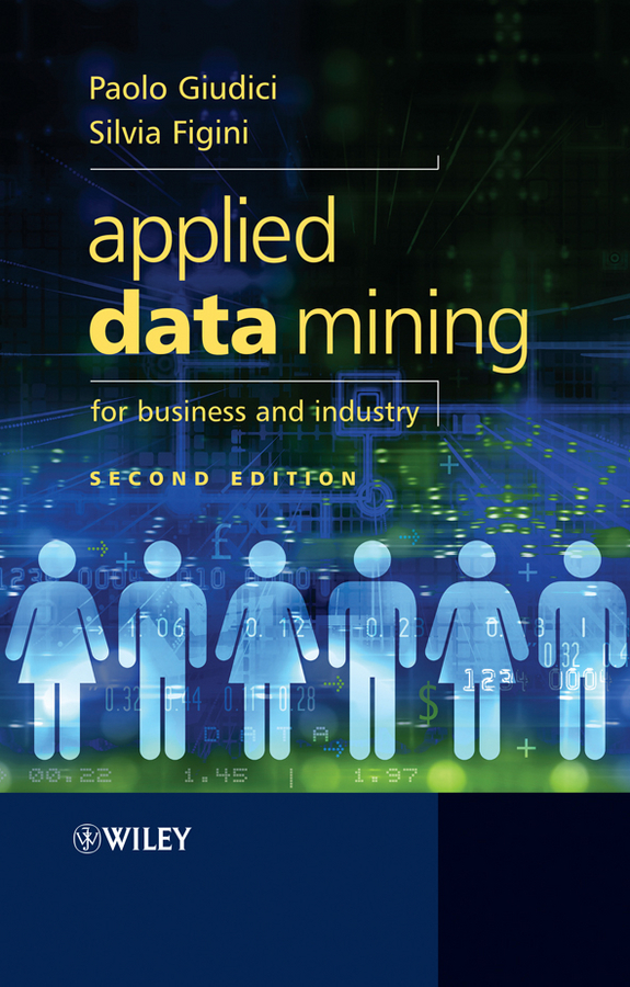 Giudici Paolo Applied Data Mining for Business and Industry gordon linoff s data mining techniques for marketing sales and customer relationship management isbn 9780764569074