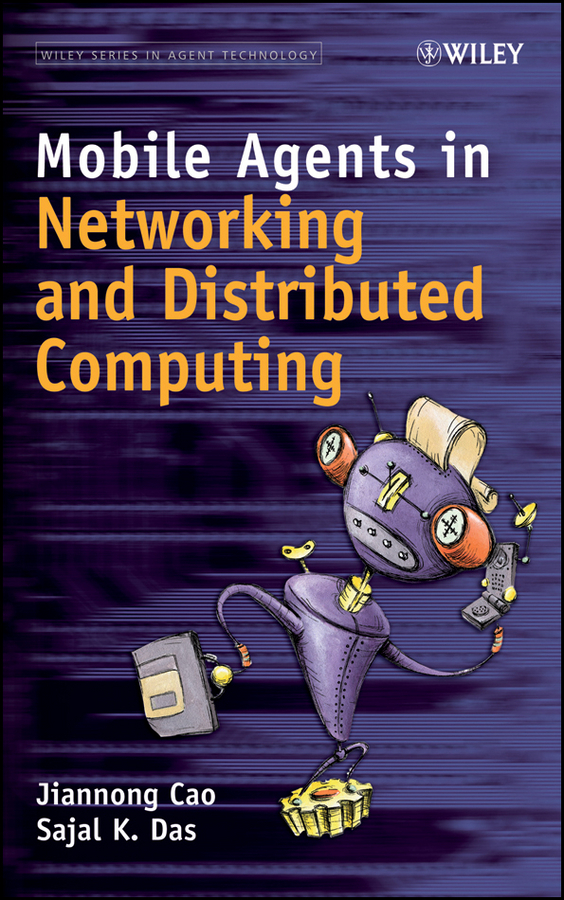 Cao Jiannong Mobile Agents in Networking and Distributed Computing ISBN: 9781118135587 soft computing and applications