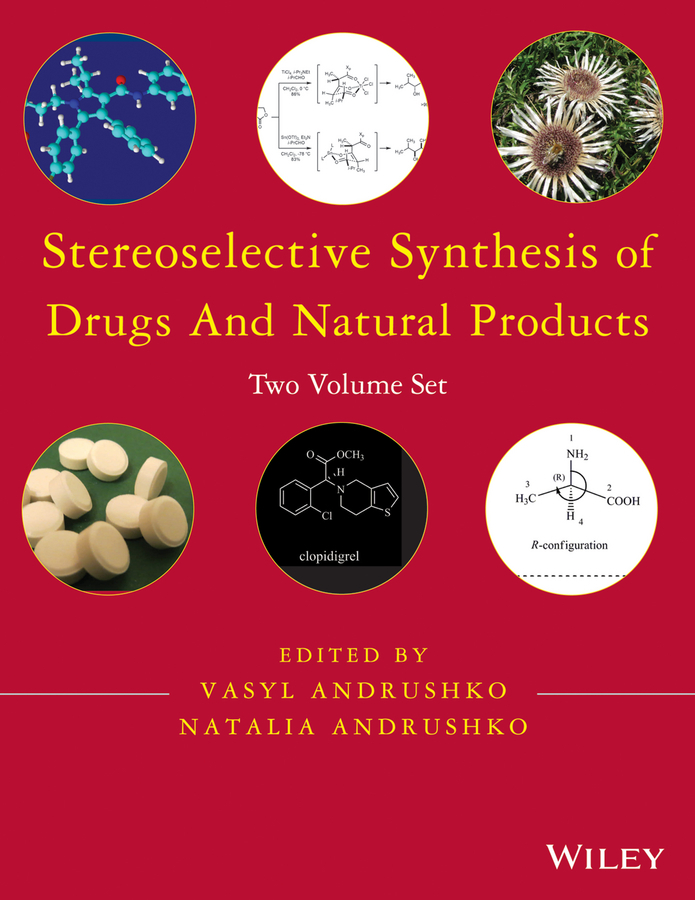 Andrushko Natalia Stereoselective Synthesis of Drugs and Natural Products