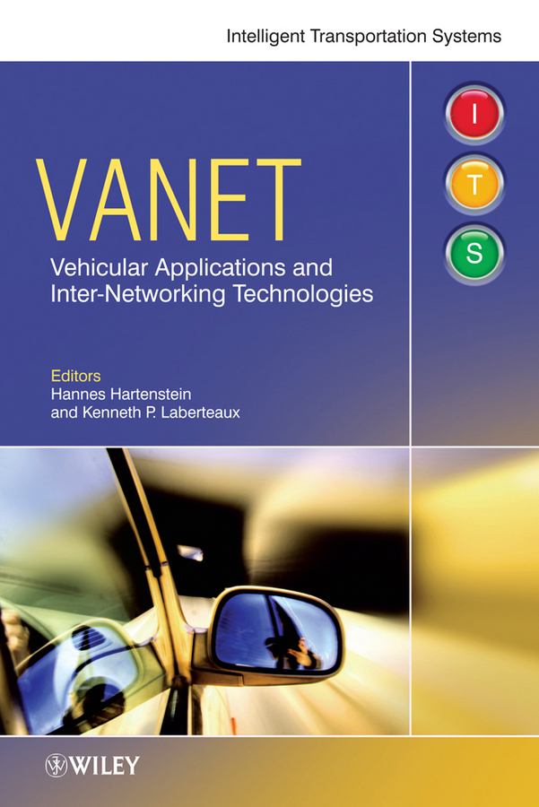 Laberteaux Kenneth VANET. Vehicular Applications and Inter-Networking Technologies
