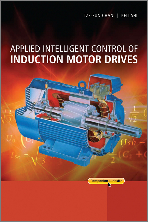 Chan Tze Fun Applied Intelligent Control of Induction Motor Drives cortes patricio predictive control of power converters and electrical drives isbn 9781119941453