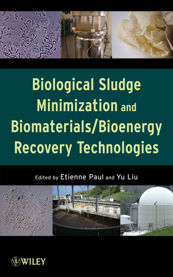 Paul Etienne Biological Sludge Minimization and Biomaterials/Bioenergy Recovery Technologies ISBN: 9781118309650 antimicrobial contaminant elimination from water and waste sludge