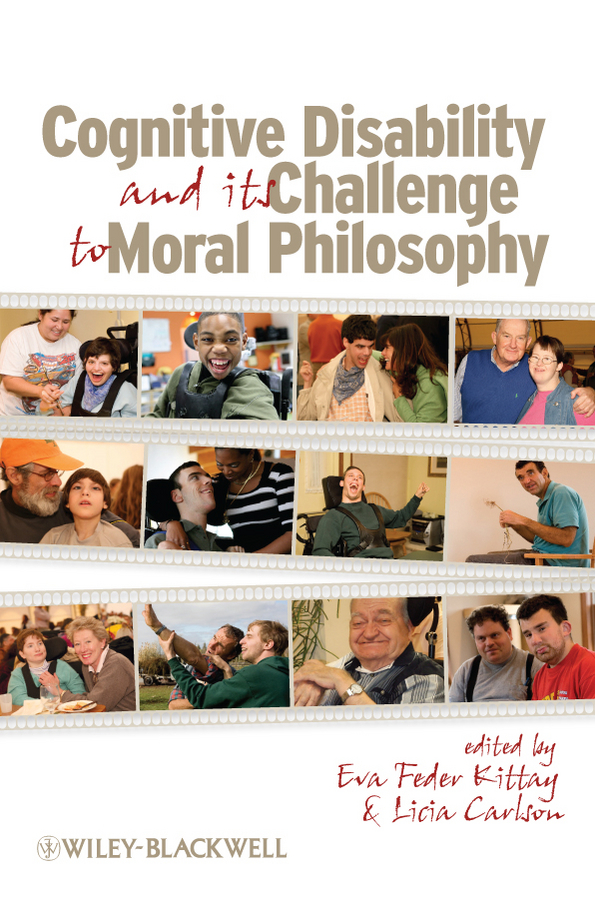 Carlson Licia Cognitive Disability and Its Challenge to Moral Philosophy ISBN: 9781444322798 historians