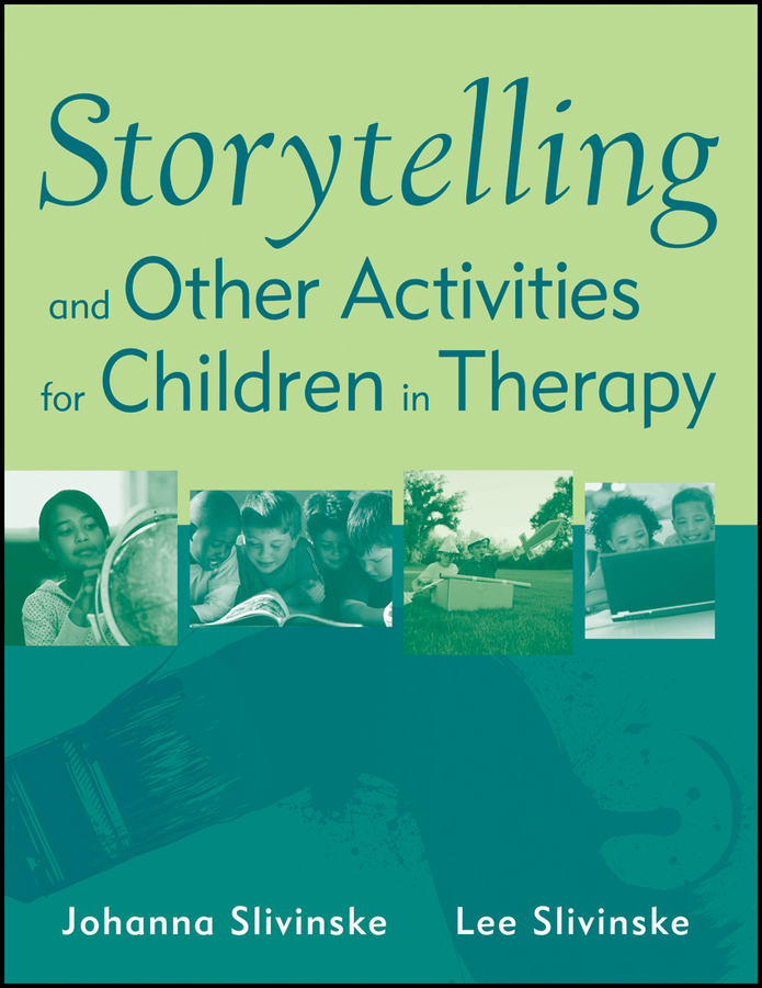 Slivinske Johanna Storytelling and Other Activities for Children in Therapy