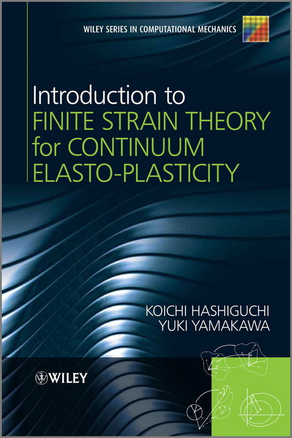 Hashiguchi Koichi Introduction to Finite Strain Theory for Continuum Elasto-Plasticity bx120 2ca steel strain gauge and steel strain gauge