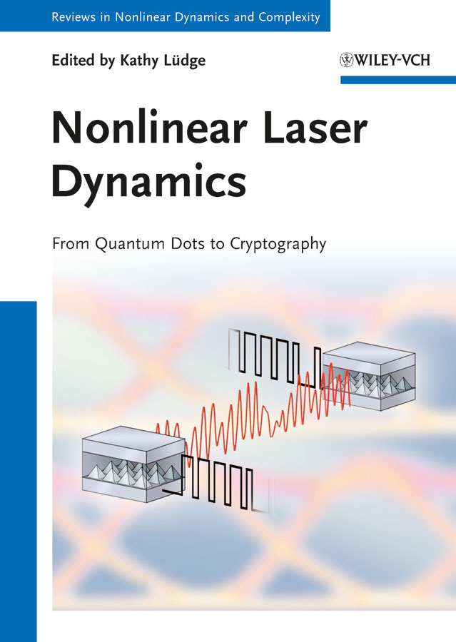Lüdge Kathy Nonlinear Laser Dynamics. From Quantum Dots to Cryptography modeling and feedback control of mems devices